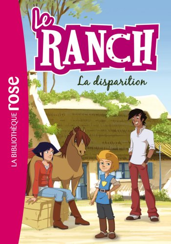 9782012036680: Le Ranch 04 - La disparition (Bibliothèque Rose)