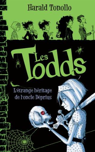 9782012038646: Les Todds - Tome 1 - L'étrange héritage de l'oncle Déprius