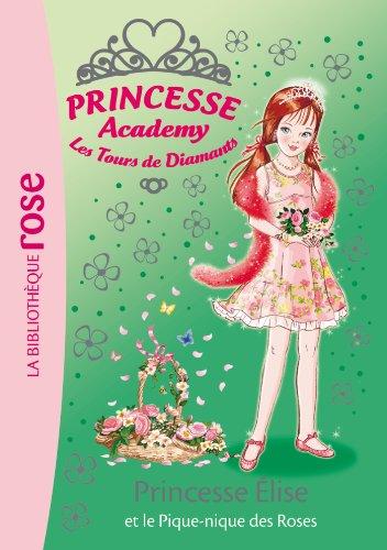 9782012039612: Princesse Academy 43 - Princesse Elise et le pique-nique des roses