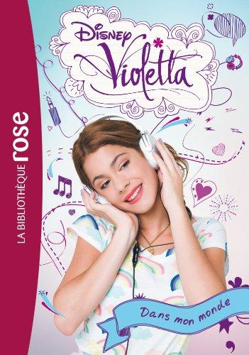 9782012041875: Violetta, Tome 1 : Dans mon monde