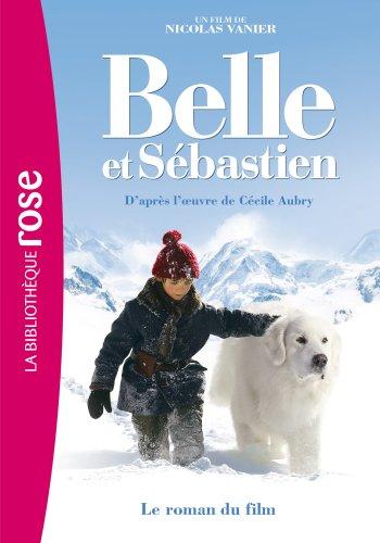 9782012041950: Belle et Sébastien - Le roman du film: 0 (Bibliothèque Rose)