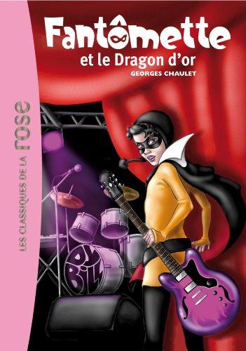 9782012041974: Fantômette 41 - Fantômette et le dragon d'or
