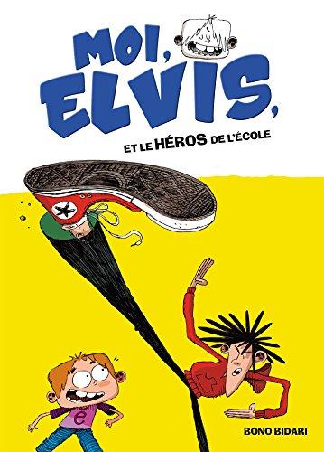 9782012043220: Moi, Elvis - tome 2 - Moi, Elvis et le h�ros de l'�cole
