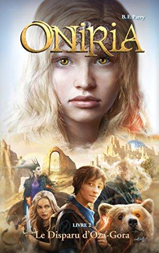 Oniria - Tome 2 - Le Disparu d'Oza-Gora, co-édition Hachette/Hildegarde: B. F. ...