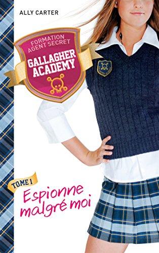 9782012043435: Gallagher Academy - Tome 1 - Espionne malgré moi