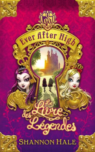 9782012043459: Ever After High - Tome 1 - Le Livre des légendes