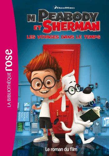 9782012044203: M. Peabody & Sherman, Les voyages dans le temps - Le roman du film
