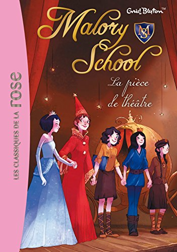 Malory School, Tome 5 : La pièce: Enid Blyton