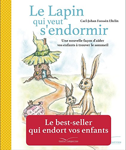 9782012046931: LE LAPIN QUI VEUT S'ENDORMIR: Une nouvelle façon d'aider vos enfants à trouver le sommeil (Les grandes thématiques de l'enfance)