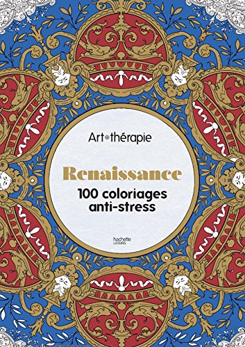 9782012047228: Renaissance 100 coloriages anti stress - art therapie (French Edition)