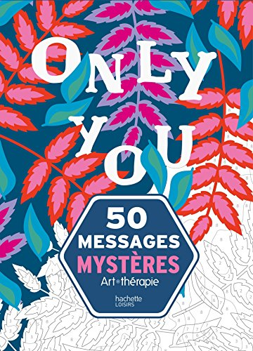 9782012047389: 50 messages mystères - Coloriage Art Therapie (French Edition)