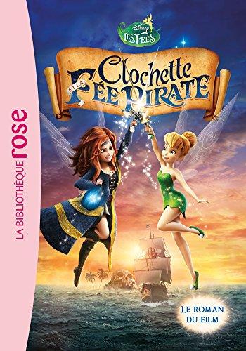 9782012047792: La Fée Clochette - Le roman du film 5 : Clochette et la Fée Pirate