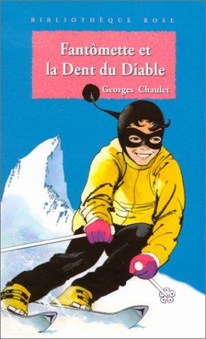 9782012092259: Bibliothèque rose : Fantomette : Fantomette et la Dent du Diable