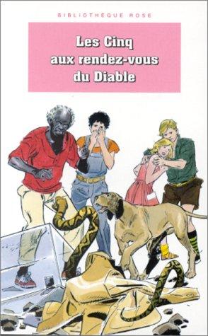 9782012092495: Les Cinq aux rendez-vous du Diable : Une nouvelle aventure des personnages créés par Enid Blyton (Bibliothèque Rose)