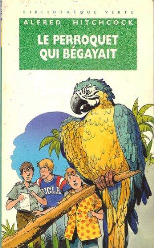 9782012092631: Le perroquet qui bégayait (La Bibliothèque Verte)