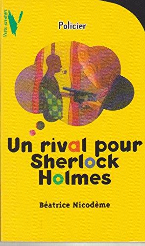9782012095373: Un rival pour sherlock holmes