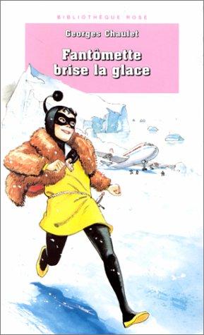 9782012096448: Bibliotheque rose : fantomette - fantomette brise la glace