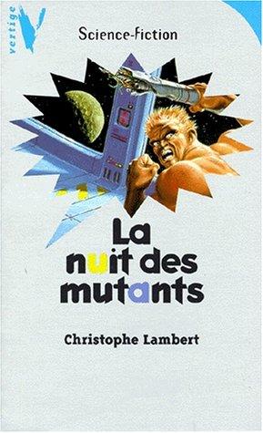 9782012096462: La nuit des mutants