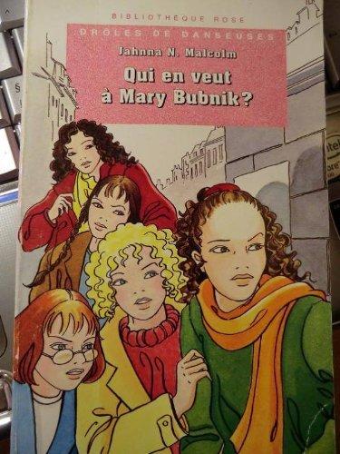 Bibliotheque rose : droles de danseuses - qui en veut a mary bubnik ?: n/a