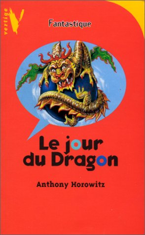 Le Jour Du Dragon (French Edition) (2012096999) by Anthony Horowitz