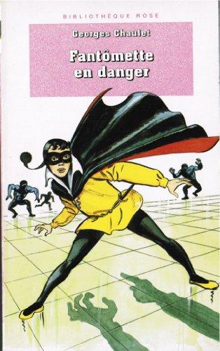 9782012097537: Fantômette en danger