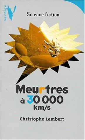 9782012097872: Meurtres à 30000 km/s