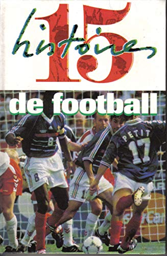 9782012098121: 15 histoires de football... (Hachette Jeunesse)