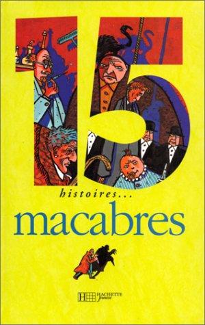 9782012099333: 15 histoires ... Macabres