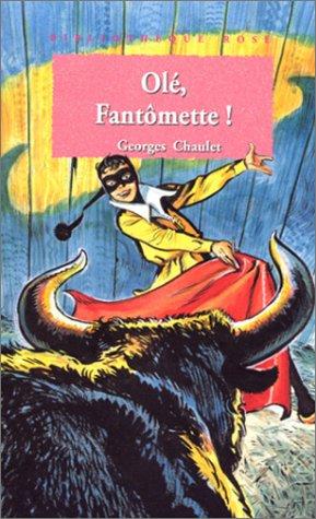 9782012099555: Olé, Fantômette