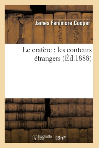 Le Cratere: Les Conteurs Etrangers (Paperback): James Fenimore Cooper