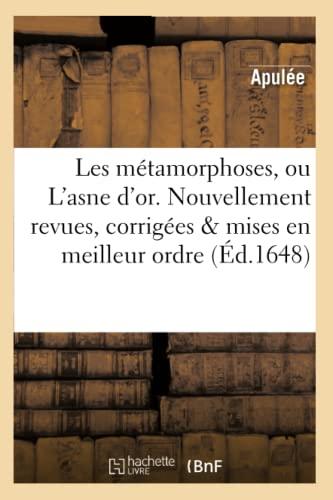 Les Metamorphoses, Ou L'Asne D'Or. Nouvellement Reveues,