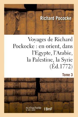 9782012157422: Voyages de Richard Pockocke : en orient, dans l'Egypte, l'Arabie, la Palestine, la Syrie. T. 3: , la Grèce, la Thrace, etc...
