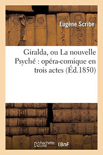 9782012160934: Giralda, Ou La Nouvelle Psyche: Opera-Comique En Trois Actes (Arts) (French Edition)