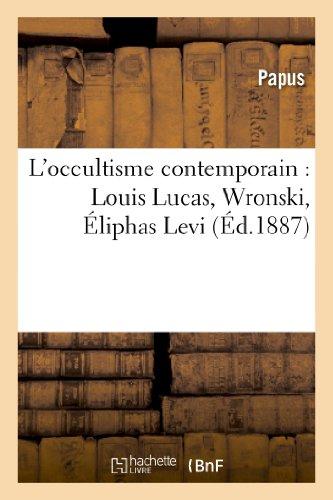 9782012161351: L'occultisme contemporain: Louis Lucas, Wronski, Éliphas Levi, Saint-Yves d'Alveydre (Philosophie)