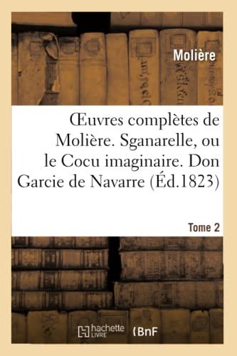 Oeuvres complètes de Molière. Tome 2. Sganarelle,: Jean-Baptiste Molière (Poquelin