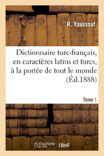 9782012163928: Dictionnaire Turc-Francais, En Caracteres Latins Et Turcs, a la Portee de Tout Le Monde. Tome 1 (French Edition)