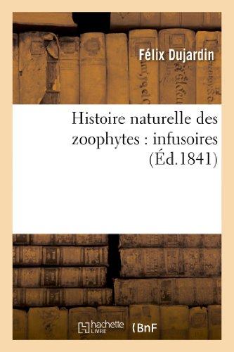 9782012164147: Histoire Naturelle Des Zoophytes: Infusoires (Sciences)