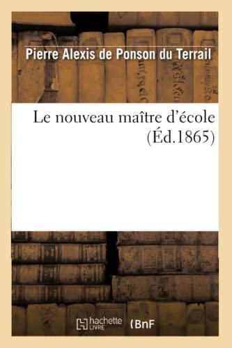 9782012167056: Le Nouveau Maitre D'Ecole (Litterature) (French Edition)