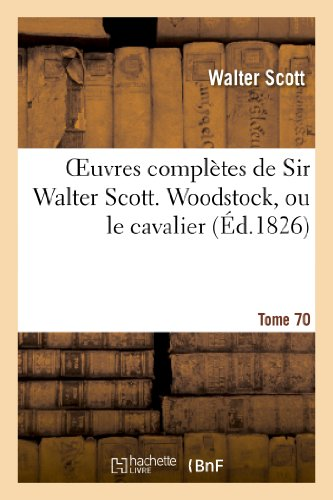 9782012168466: Oeuvres Completes de Sir Walter Scott. Tome 70 Woodstock, Ou Le Cavalier. T3 (French Edition)