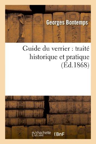 9782012169548: Guide du verrier : trait� historique et pratique de la fabrication des verres, cristaux, vitraux
