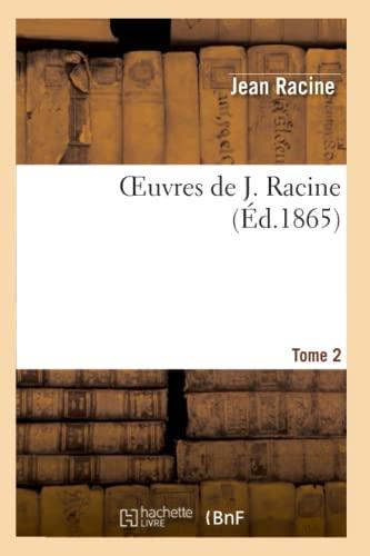 Oeuvres de J. Racine.Tome 2 (Paperback): Jean Racine