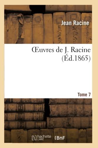 Oeuvres de J. Racine.Tome 7 (Paperback): Jean Racine