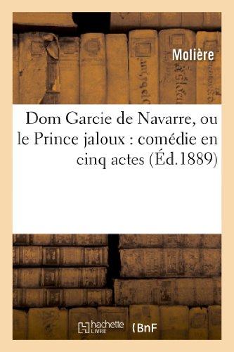 9782012170315: Dom Garcie de Navarre, ou le Prince jaloux : com�die en cinq actes