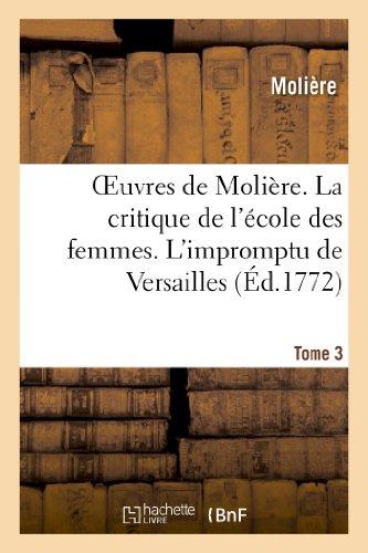 Oeuvres de Molière. Tome 3 La critique: Jean-Baptiste Molière (Poquelin
