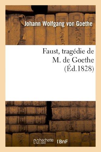 9782012176119: Faust, Tragedie de M. de Goethe, Traduite En Francais Par M. Albert Stapfer. (Litterature) (French Edition)