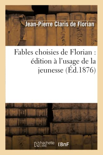 Fables choisies de Florian : édition à: Jean-Pierre Claris de