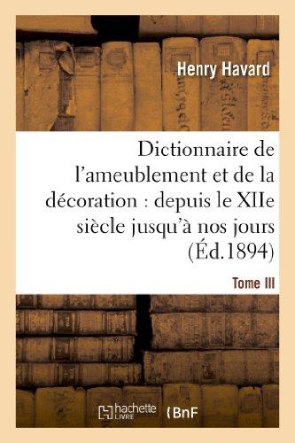 9782012185920: Dictionnaire de l'ameublement et de la décoration.Tome III, I-O: : depuis le XIIe siècle jusqu'à nos jours