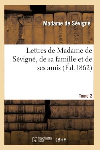 9782012186651: Lettres de Madame de Sévigné, de sa famille et de ses amis. Tome 2