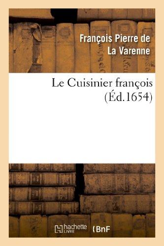 Le Cuisinier françois enseignant la manière de: François-Pierre La Varenne