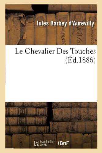 9782012190412: Le Chevalier Des Touches (Litterature) (French Edition)